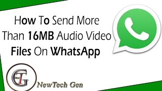How to share media files that are above 16MB on Whatsapp