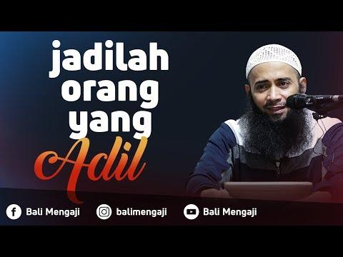 Jadilah Orang Yang Adil - Ustadz DR. Syafiq Riza Basalamah, MA