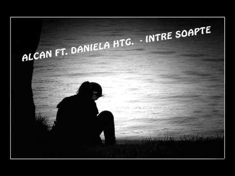 ALCAN FT. DANIELA HTG. - INTRE SOAPTE