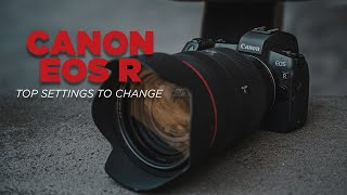 Top 10 Settings to Change on the Canon EOS R - EOS R Setup Guide