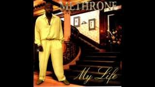 Methrone My Life