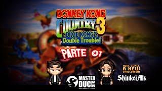 Donkey Kong Country 3 Parte 01 con MasterDuckDG y ShinkieAls