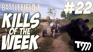 Battlefield 1 - KILLS OF THE WEEK #22