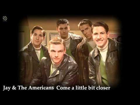 Jay & The Americans - Come A Little Bit Closer  [HQ Audio]