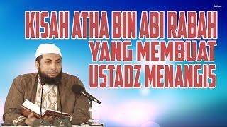 Kisah Atha bin Abi Rabah ~ Ustadz Dr Khalid Basalamah, MA
