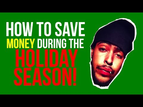 HOW TO SAVE MONEY DURING HOLIDAY SEASON!