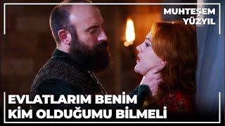 """""""Evlatlarım da benim kim olduğumu bilmemliler."""" Sultan Süleyman - Muhteşem Yüzyıl 38. Bölüm"""