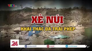 Xẻ núi khai thác đá trái phép ở Bình Thuận | VTV24