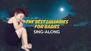 The Best Lullabies for the Sweetest Dreams | Baby Songs Sing Along