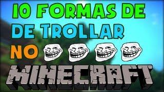 10 FORMAS DE TROLLAR UMA PESSOA NO MINECRAFT
