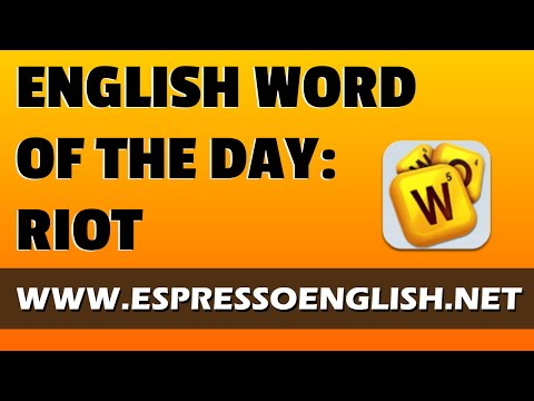 English Vocabulary Word of the Day: RIOT