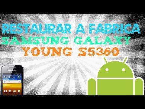 Formatear a Fabrica Samsung Galaxy Young s5360   samsung