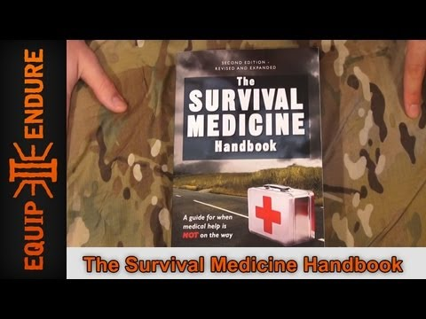 Survival Medicine Handbook 2nd Edition Review by Equip 2 Endure