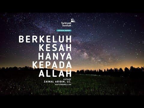 Berkeluh Kesah Hanya Kepada Allah | Ustadz Zainal Abidin, Lc.