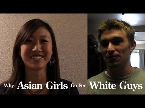 Why Asian Girls Go For White Guys video