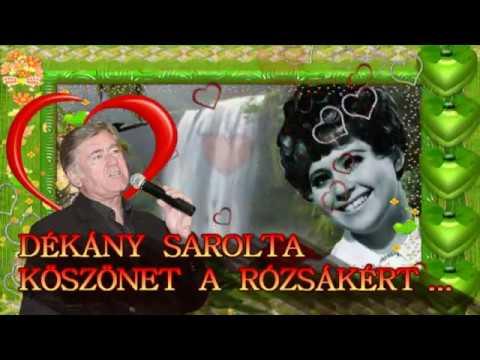 ♥♥♥  DÉKÁNY SAROLTA - KÖSZÖNET A RÓZSÁKÉRT ♥♥♥