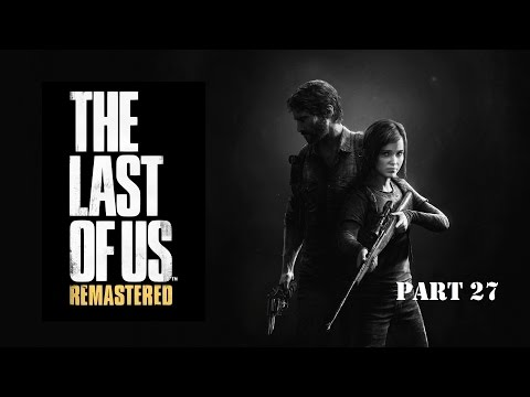 The Last of Us Remastered Part 27 - Tommy's Dam: Hydroelectric Dam 1/2
