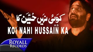 download lagu Nadeem Sarwar  Koi Nahi Hussain Ka  2017 gratis