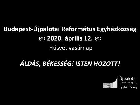 Újpalotai Református Egyházközség Húsvéti Istentisztelete - 2020.04.12.