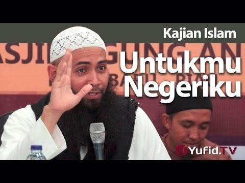 Kajian Islam : Untukmu Negeriku - Ustadz Dr. Syafiq Bin Riza Basalamah, M.A.