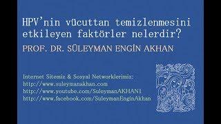 HPV'nin vücuttan temizlenmesini etkileyen faktörler nelerdir? - Prof. Dr. Süleyman Engin Akhan