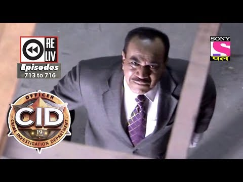 Weekly Reliv | CID | 7th July 2018 to 13th July 2018 | Episode 713 to 716 thumbnail