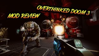 (MOD REVIEW) Overthinked Doom 3
