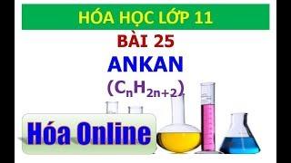 Hóa học 11 - Bài 25 - Ankan