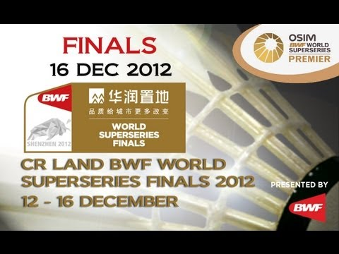 Finals - 2012 CR Land BWF World Superseries Finals