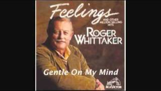 Watch Roger Whittaker Gentle On My Mind video