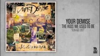 Watch Your Demise Teenage Lust video