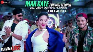Mar Gaye -Punjabi Version |Full Audio |Beiimaan Love |Sunny Leone |Manj Musik, Nindy Kaur ft Raftaar