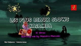 Les Plus Beaux Slows Kaiamba (15 Titres non-stop & mixé)