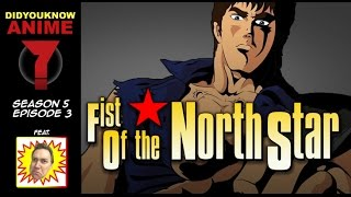 Fist of the North Star - Did You Know Anime? Feat. Mike Toole