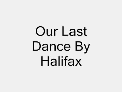 Halifax - Our Last Dance