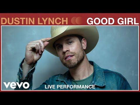 Download  Dustin Lynch - Good Girl Live Performance | Vevo Gratis, download lagu terbaru