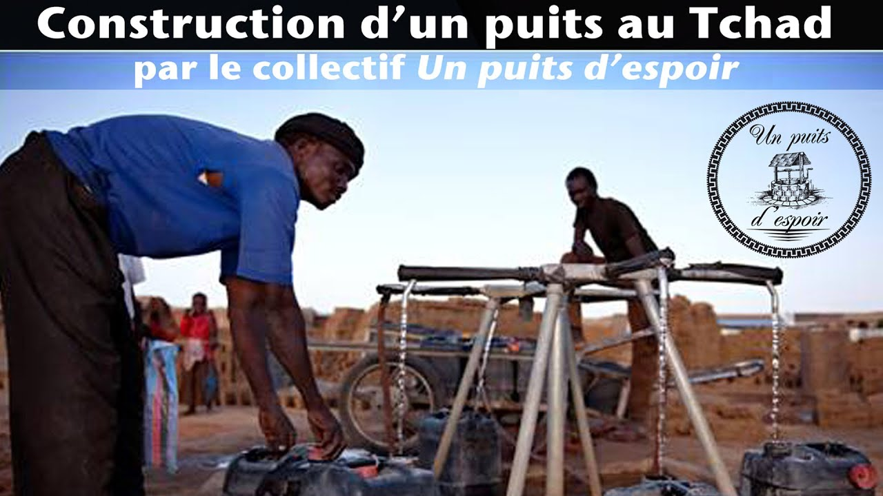 Un puits d 39 espoirs construction d 39 un puits au tchad for Construction d un puit