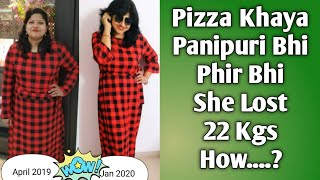 She Lost 22 Kgs Even After Eating Pizza & Panipuri