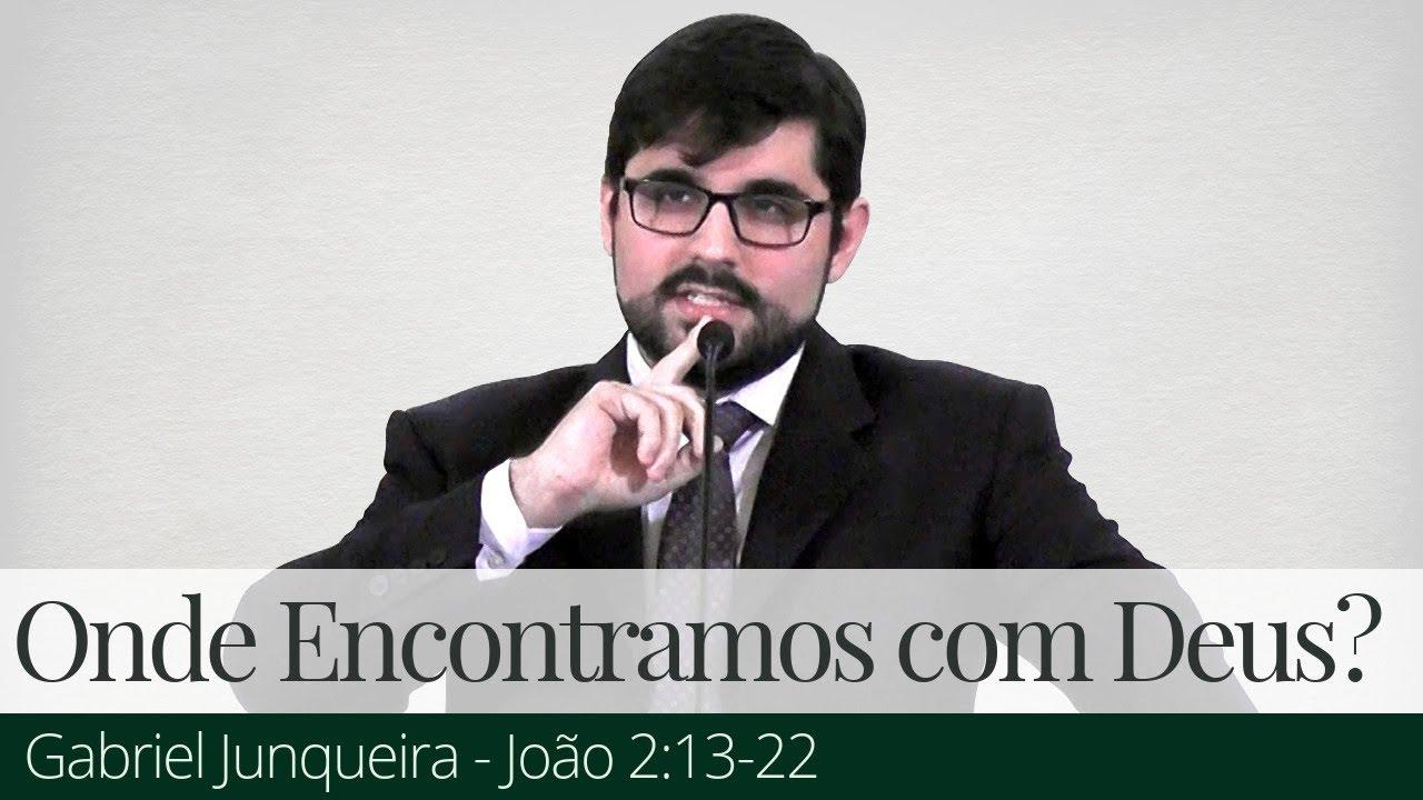 Onde Encontramos com Deus? - Gabriel Junqueira