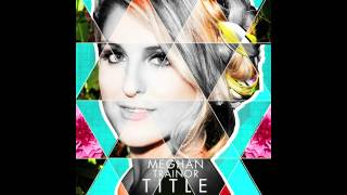 Meghan Trainor - Dear Future Husband Audio Song