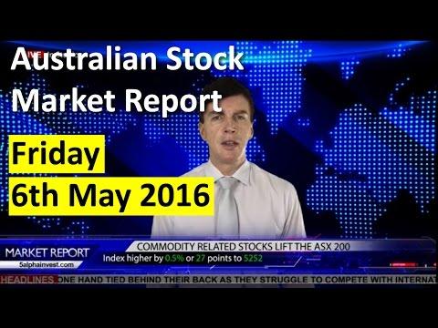 Australian Stock Market Report - 6 May 2016 Friday