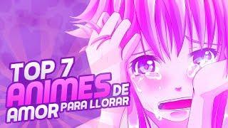 Top 7: Animes de romance para llorar