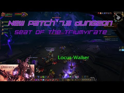 My First Look and Thoughts From The New 7.3 Dungeon - Seat of the Triumvirate