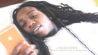 Jacquees Body Right In A Minute