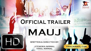 MAUJ | official trailer | Viral Nirmal | Webwood |
