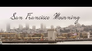 San Francisco Mourning - A short Film By Christina And Demetrius Wren