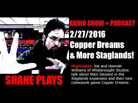 Copper Dreams & More Staglands!  - Shane Plays Radio Podcast Ep. 39