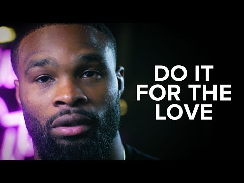 Tyron Woodley: Do It For The Love