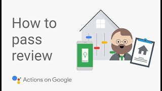 How to Publish a Google Assistant App That Will Pass Review