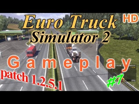 Ролик: Euro Truck Simulator 2 - Patch 1.2.5.1 Gameplay #8 HD скачать патч 1